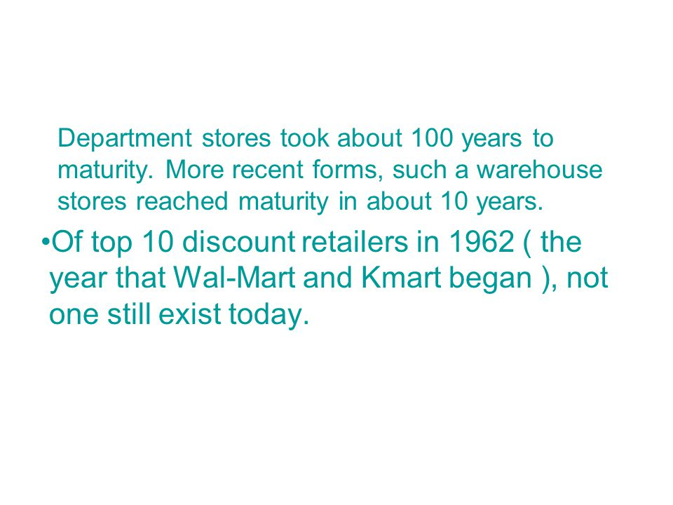 Department stores took about 100 years to maturity