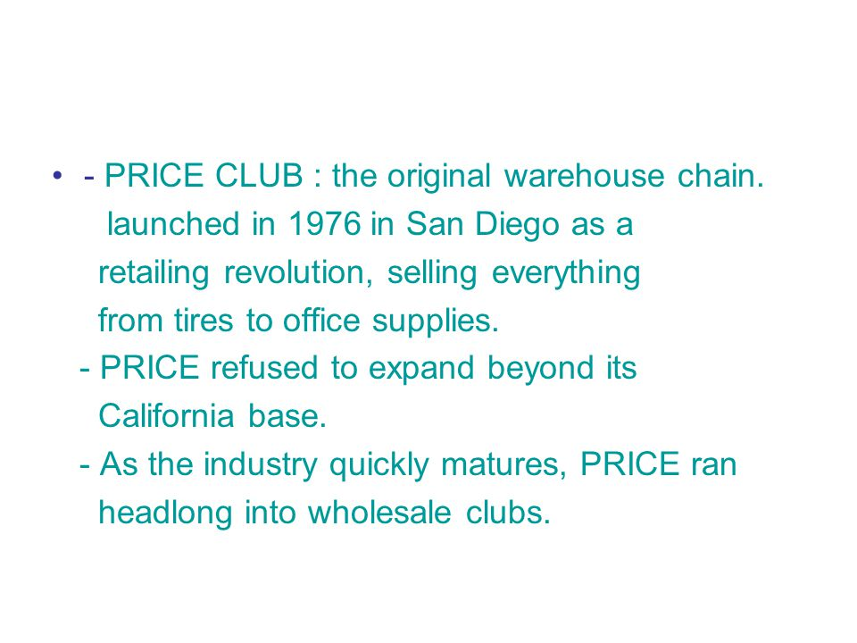 - PRICE CLUB : the original warehouse chain.