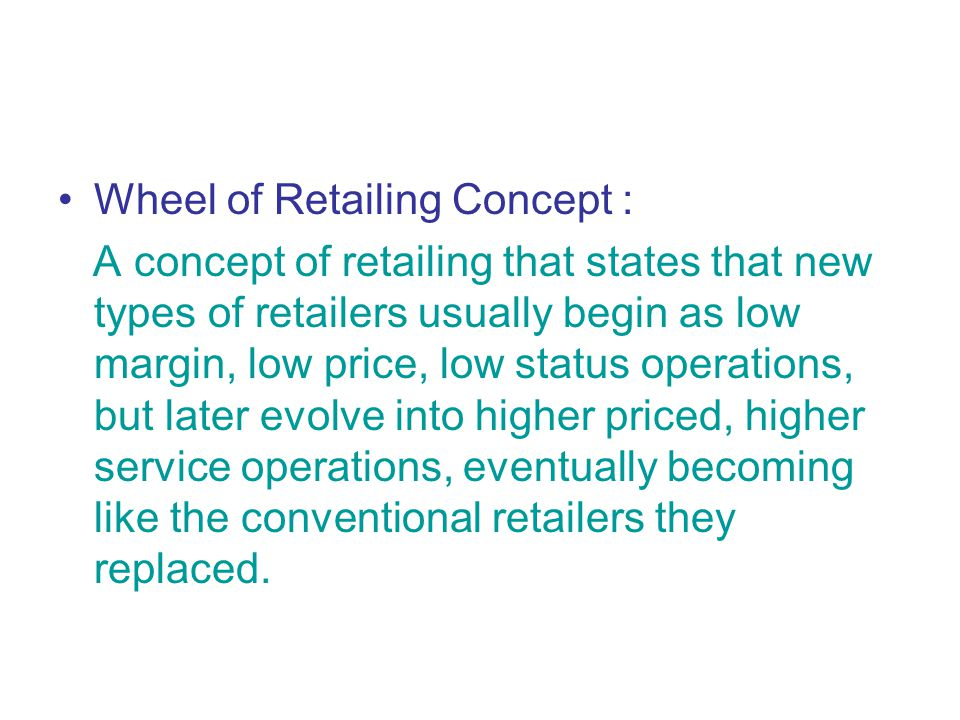 Wheel of Retailing Concept :