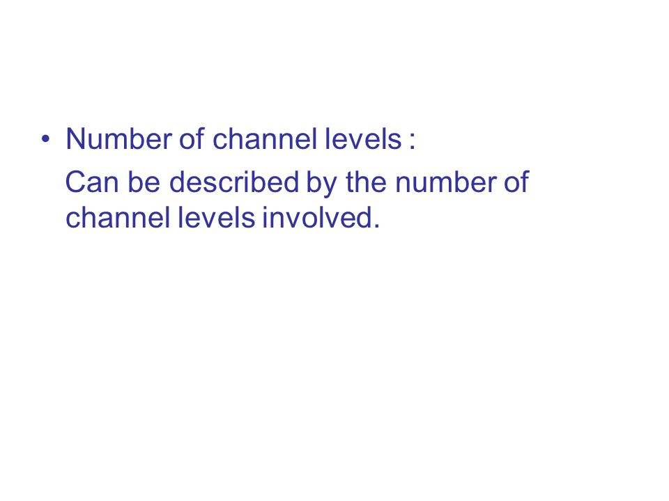 Number of channel levels :