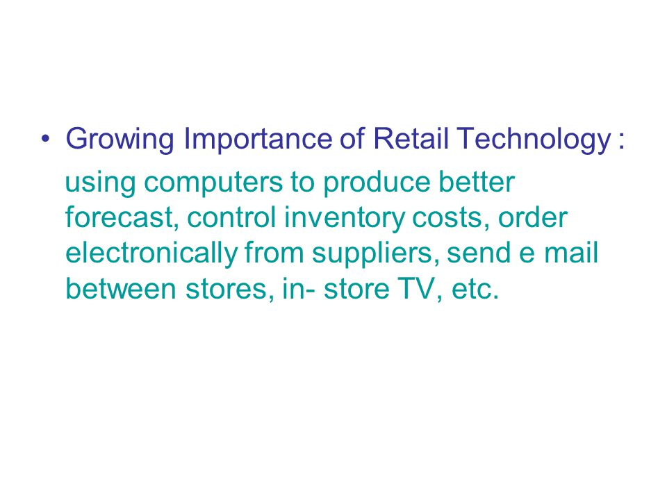 Growing Importance of Retail Technology :