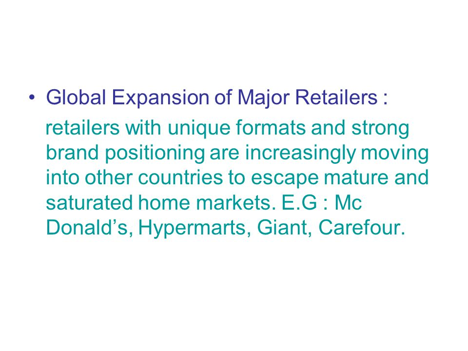 Global Expansion of Major Retailers :