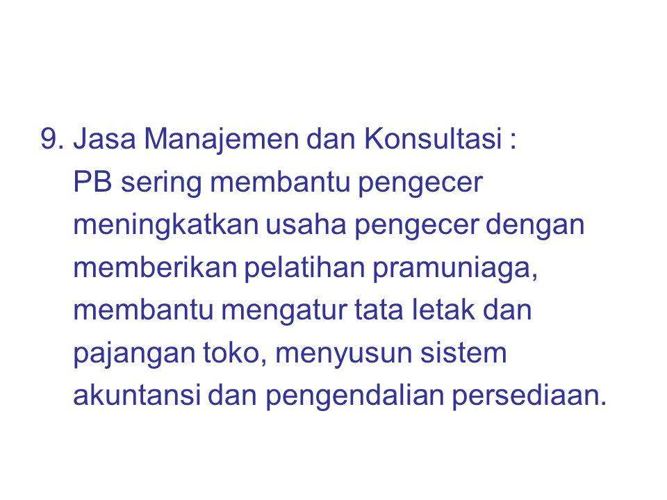 9. Jasa Manajemen dan Konsultasi :