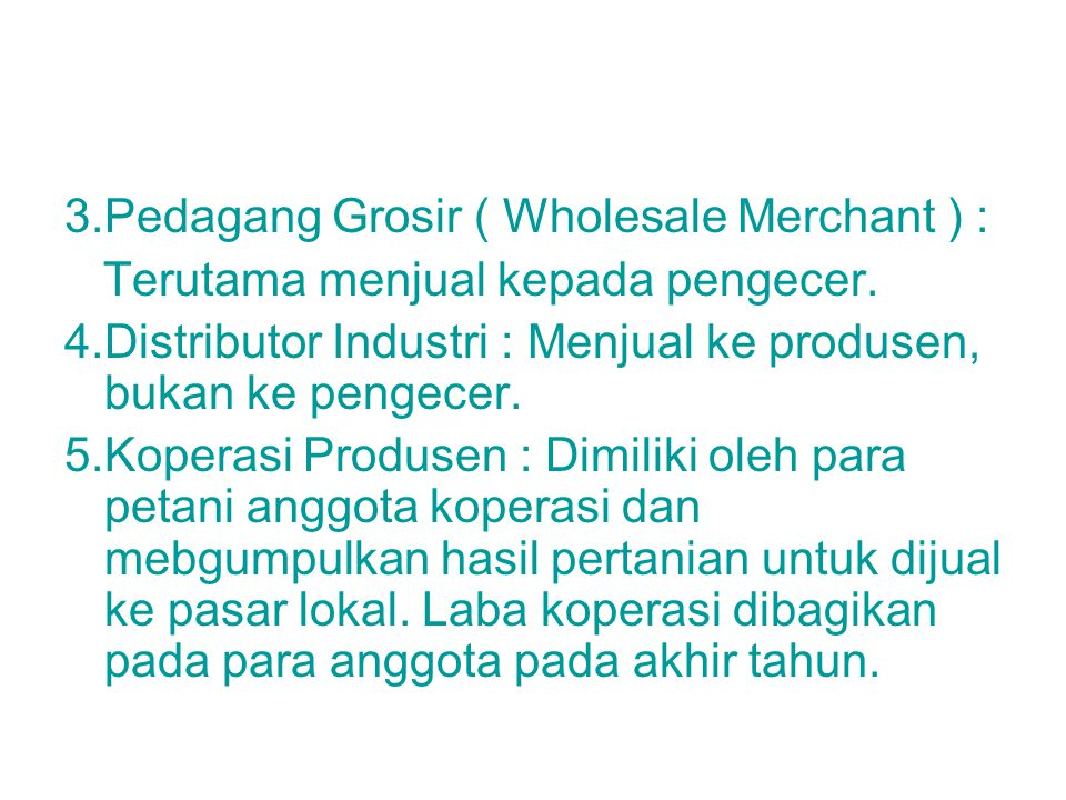 3.Pedagang Grosir ( Wholesale Merchant ) :