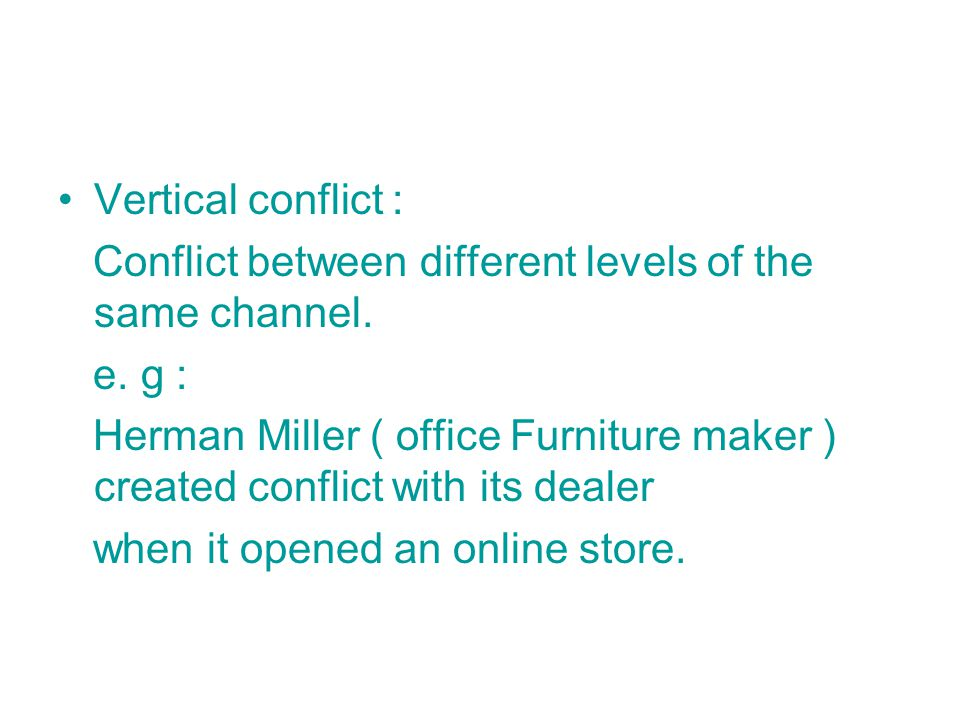 Vertical conflict : Conflict between different levels of the same channel. e. g :