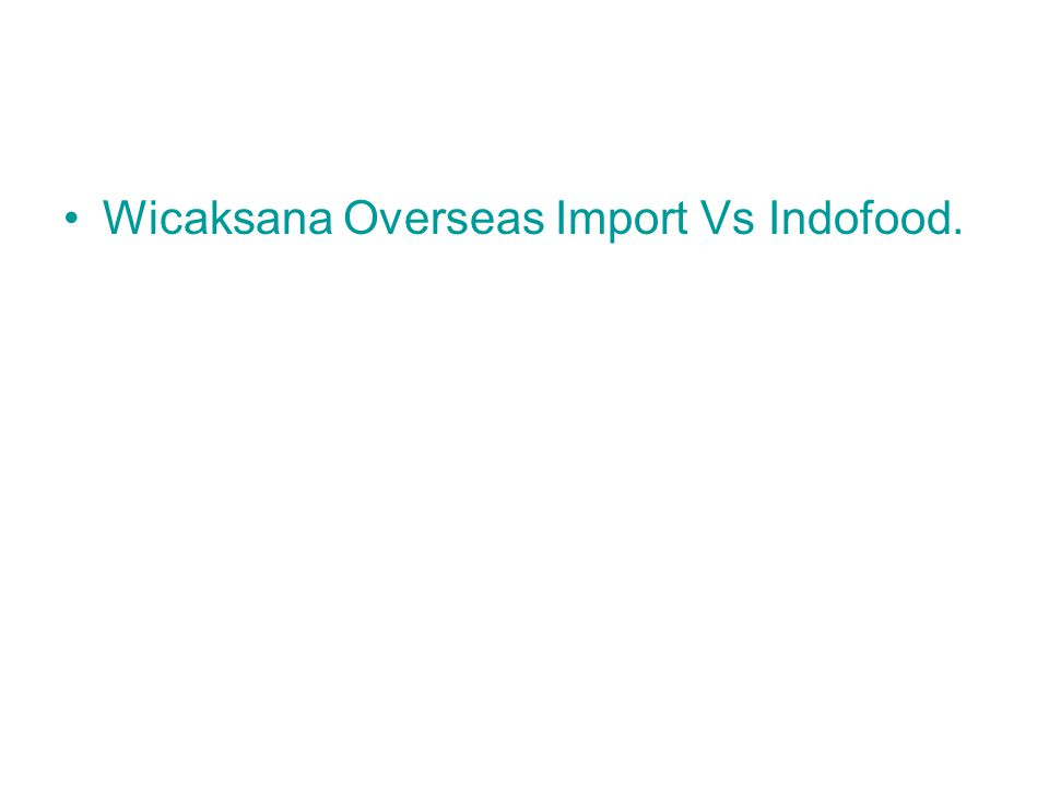 Wicaksana Overseas Import Vs Indofood.