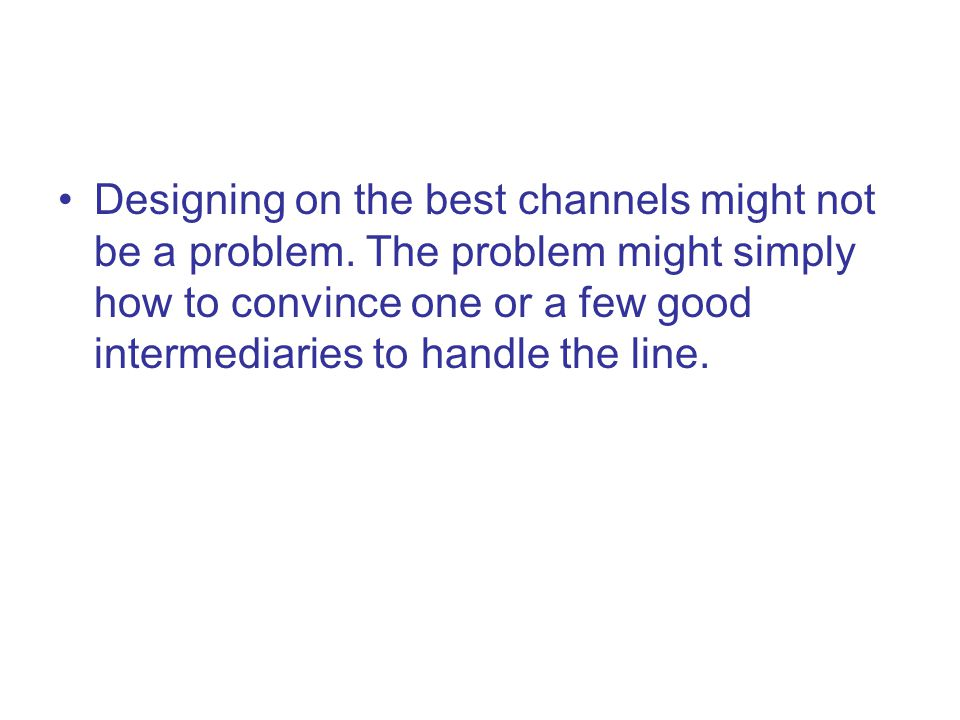 Designing on the best channels might not be a problem