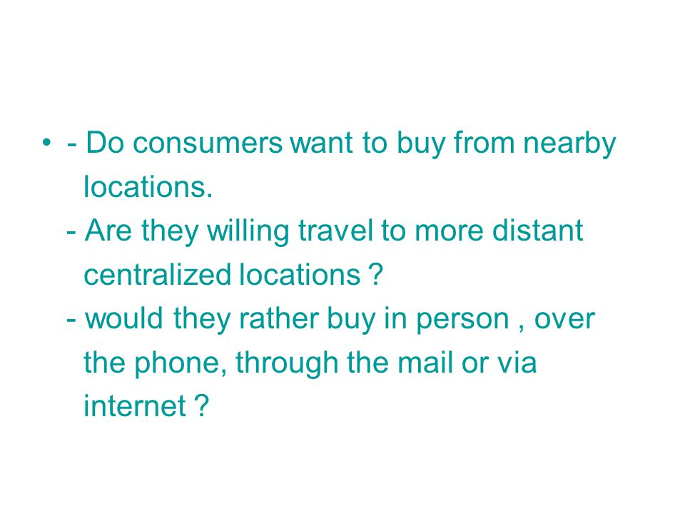 - Do consumers want to buy from nearby