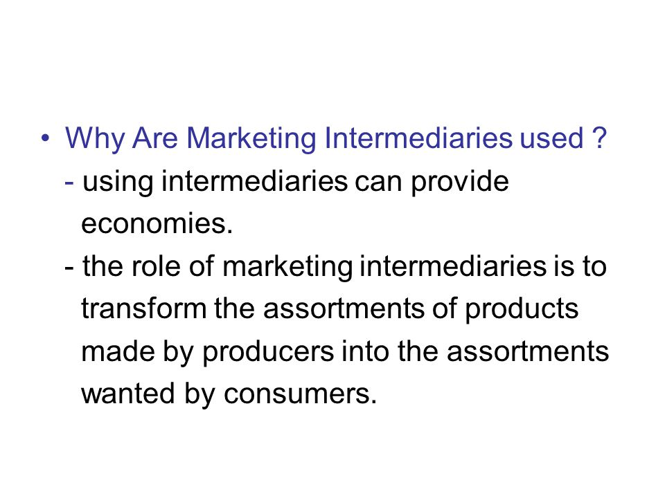 Why Are Marketing Intermediaries used