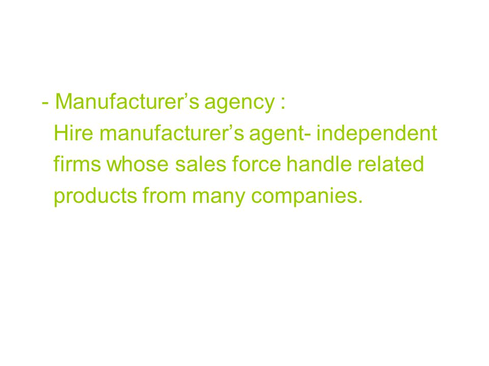 - Manufacturer's agency :