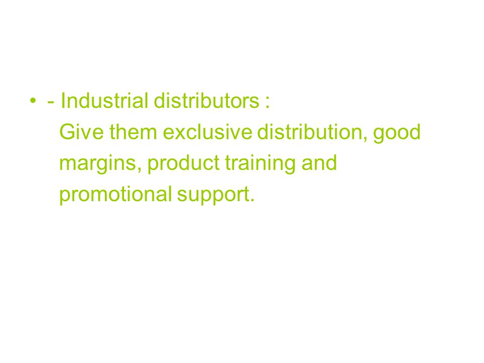 - Industrial distributors :