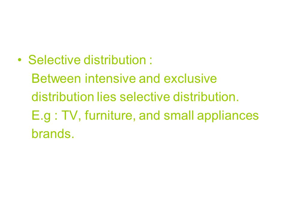 Selective distribution :
