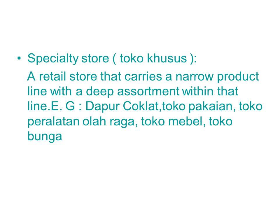 Specialty store ( toko khusus ):
