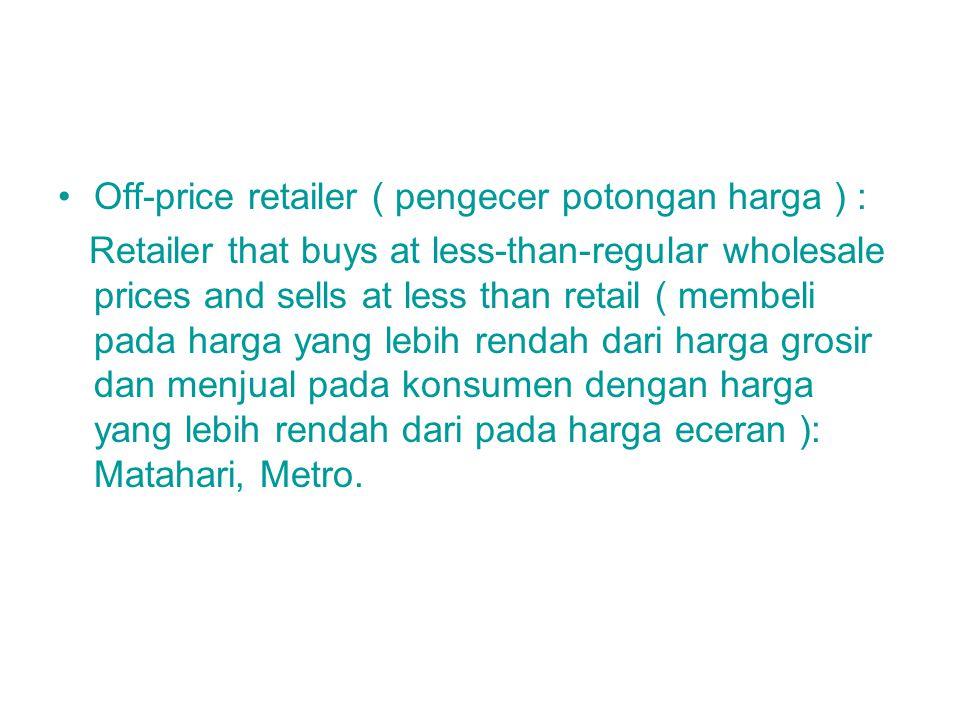 Off-price retailer ( pengecer potongan harga ) :