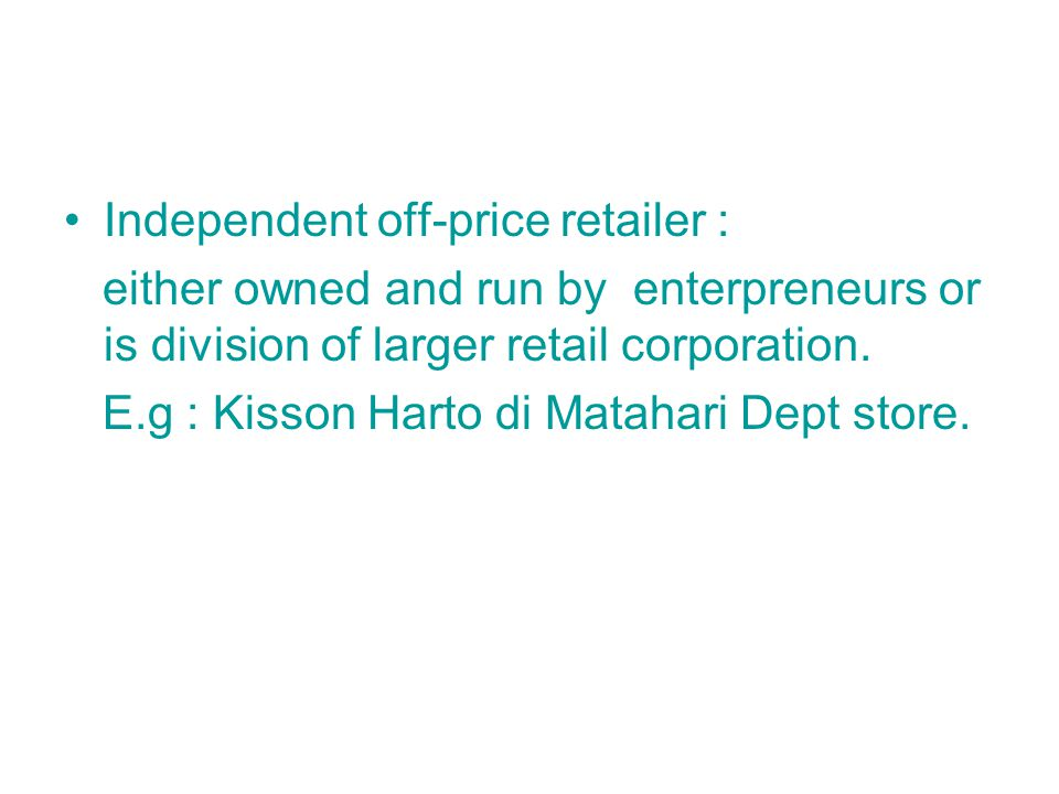 Independent off-price retailer :