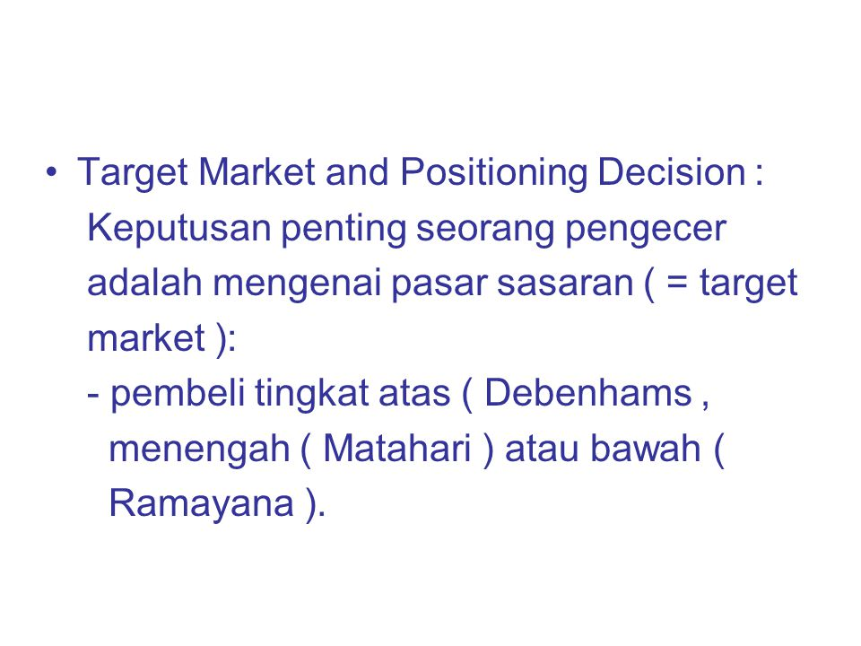 Target Market and Positioning Decision :