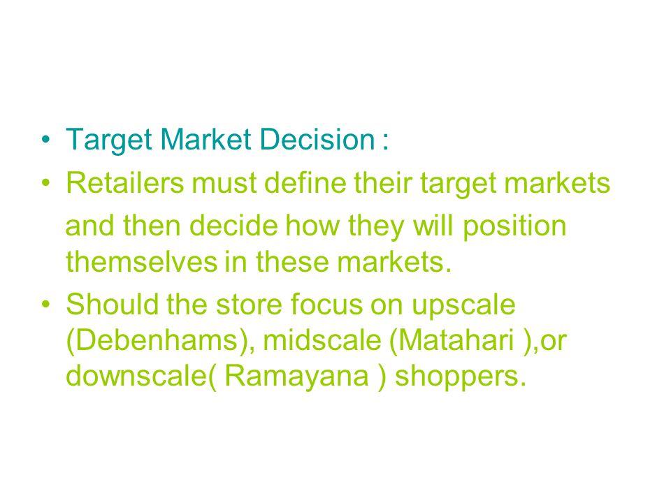 Target Market Decision :