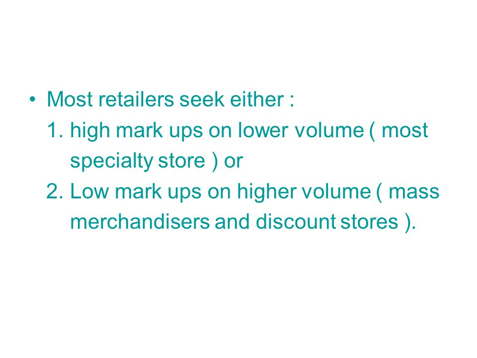 Most retailers seek either :