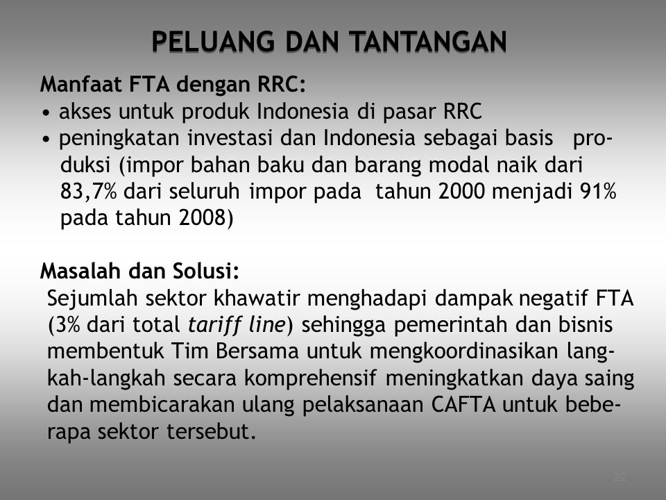 PELUANG DAN TANTANGAN Manfaat FTA dengan RRC: