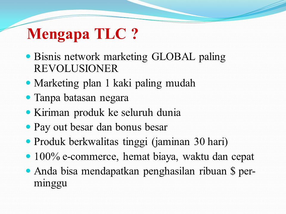 Mengapa TLC Bisnis network marketing GLOBAL paling REVOLUSIONER