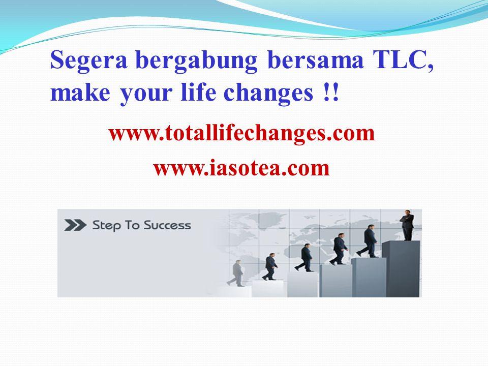 Segera bergabung bersama TLC, make your life changes !!