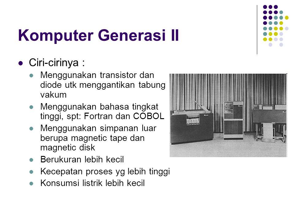 Komputer Generasi II Ciri-cirinya :