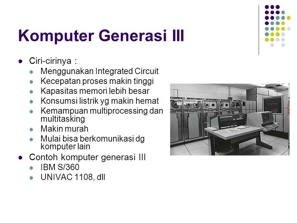 Komputer Generasi III Ciri-cirinya : Contoh komputer generasi III