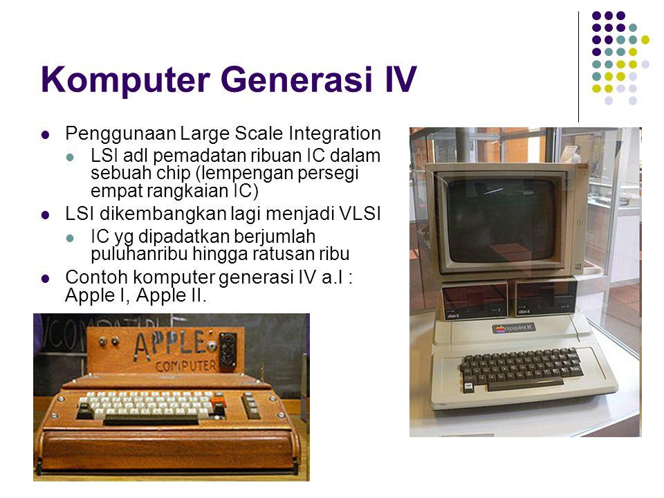 Komputer Generasi IV Penggunaan Large Scale Integration
