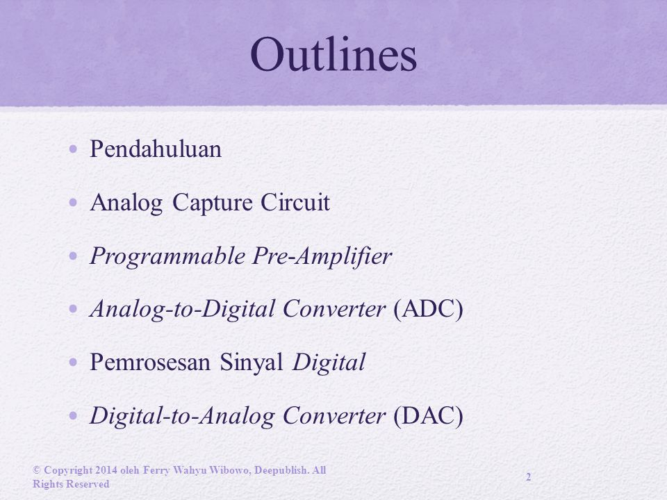 Outlines Pendahuluan Analog Capture Circuit Programmable Pre-Amplifier