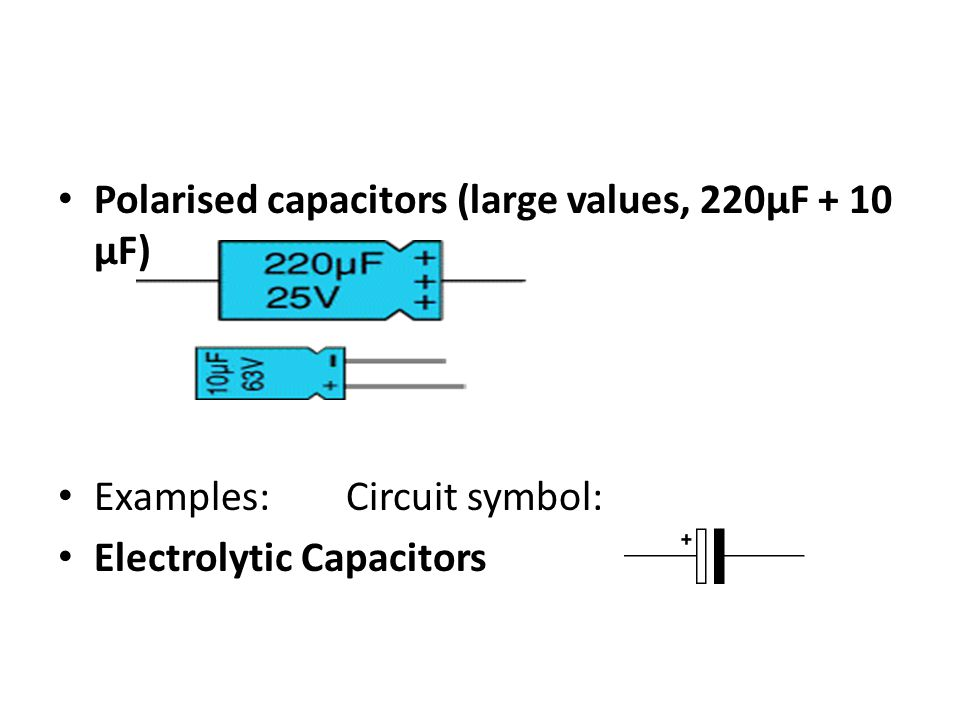 Polarised capacitors (large values, 220µF + 10 µF)
