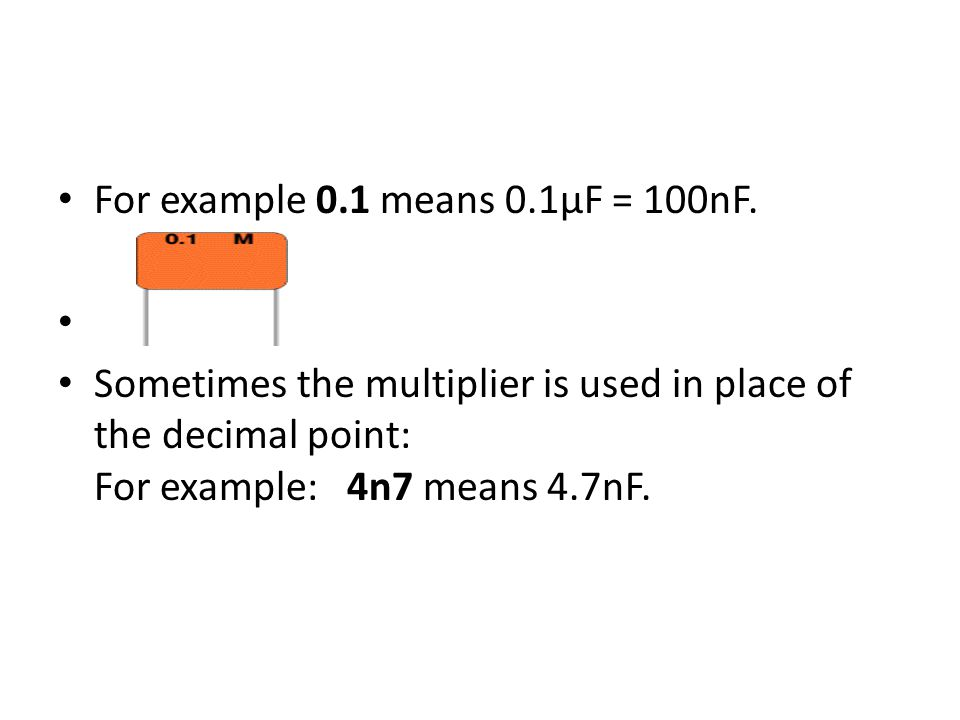 For example 0.1 means 0.1µF = 100nF.