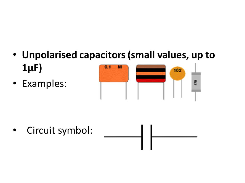 Unpolarised capacitors (small values, up to 1µF)