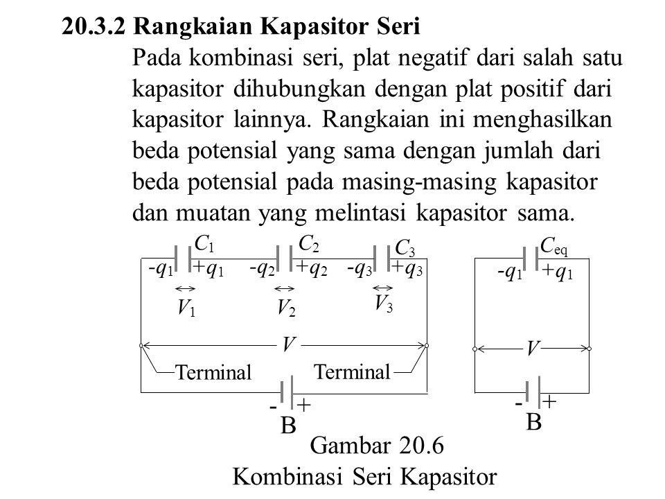20.3.2 Rangkaian Kapasitor Seri