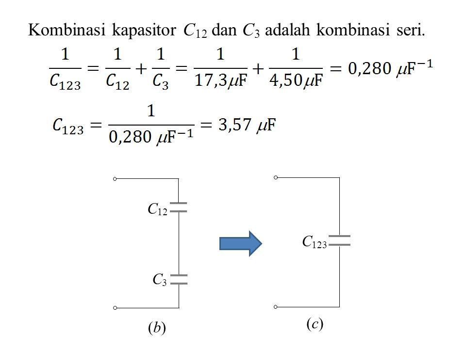 Kombinasi kapasitor C12 dan C3 adalah kombinasi seri.