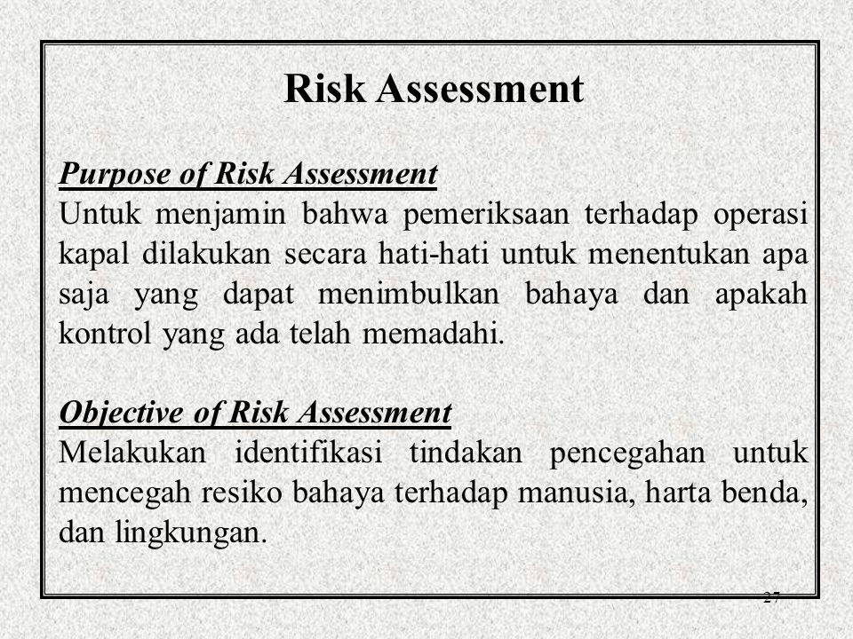 Risk Assessment Purpose of Risk Assessment
