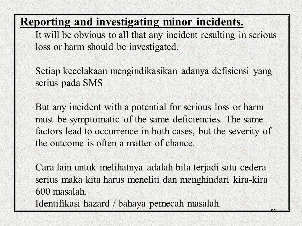 Reporting and investigating minor incidents.