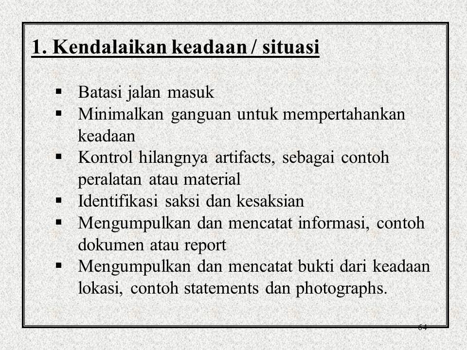 1. Kendalaikan keadaan / situasi