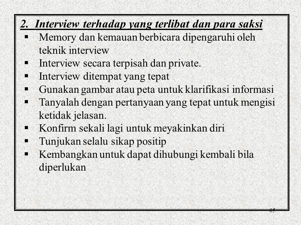 2. Interview terhadap yang terlibat dan para saksi