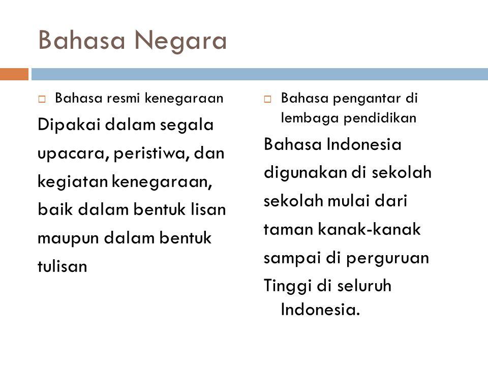 Bahasa Negara Dipakai dalam segala Bahasa Indonesia