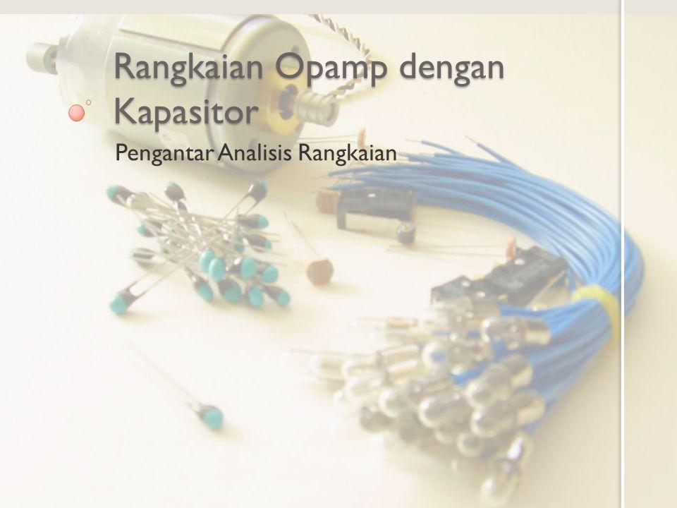 Rangkaian Opamp dengan Kapasitor
