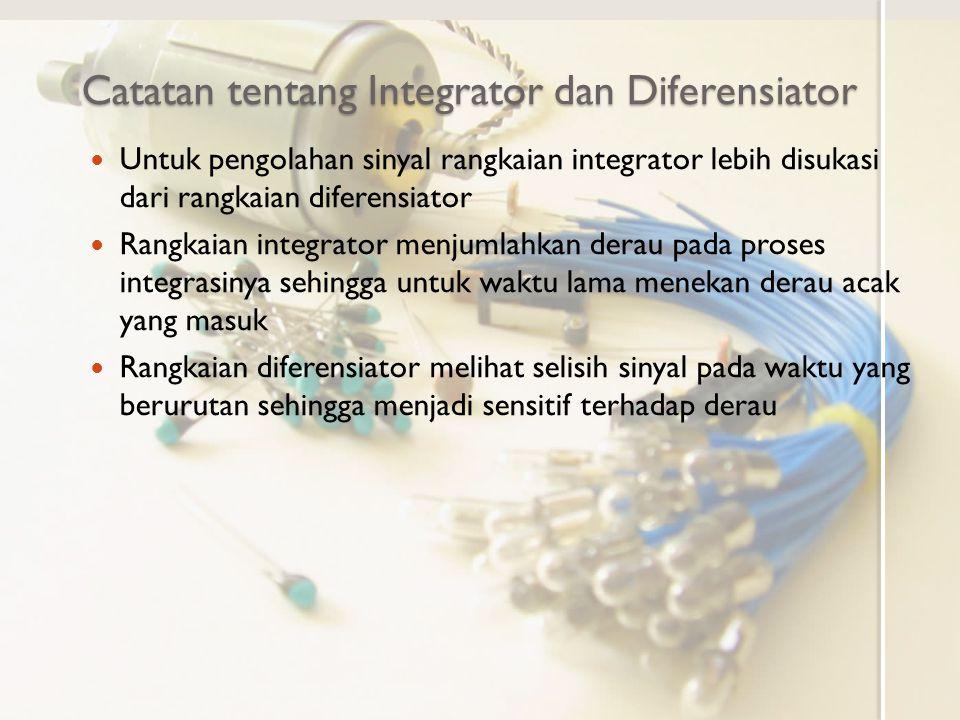 Catatan tentang Integrator dan Diferensiator