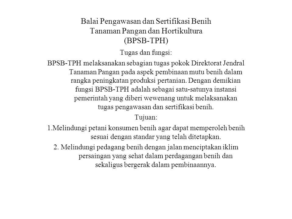 Balai Pengawasan dan Sertifikasi Benih Tanaman Pangan dan Hortikultura (BPSB-TPH)