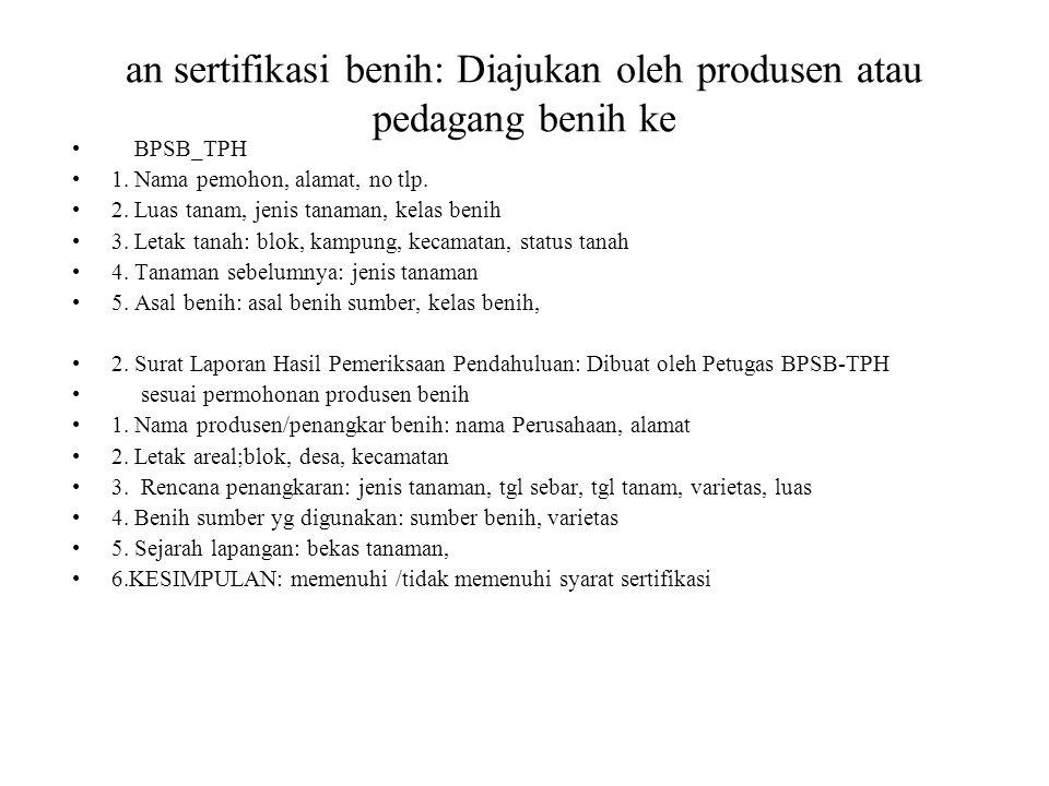 an sertifikasi benih: Diajukan oleh produsen atau pedagang benih ke