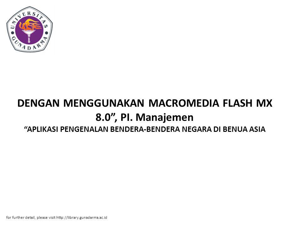 DENGAN MENGGUNAKAN MACROMEDIA FLASH MX 8. 0 , PI