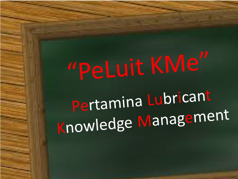 PeLuit KMe Pertamina Lubricant Knowledge Management