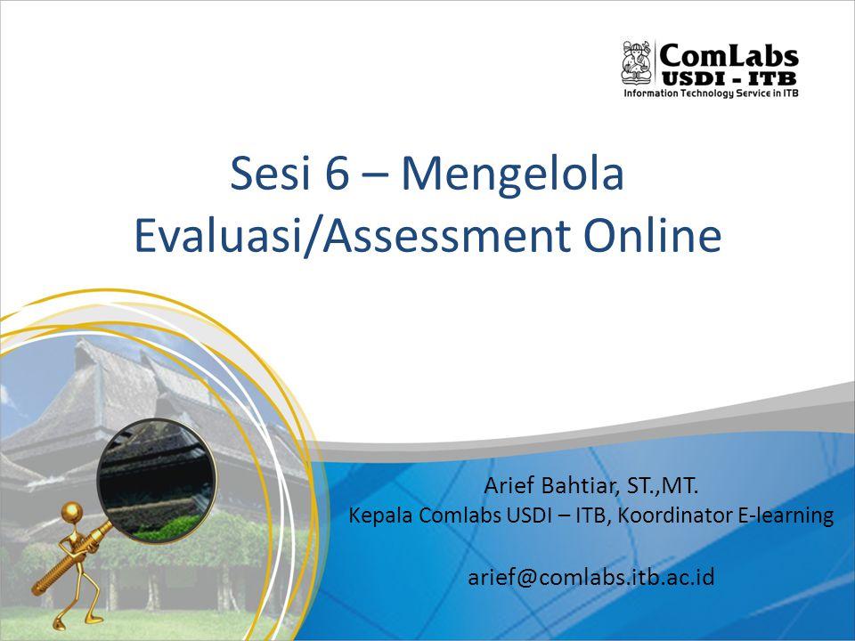 Sesi 6 – Mengelola Evaluasi/Assessment Online