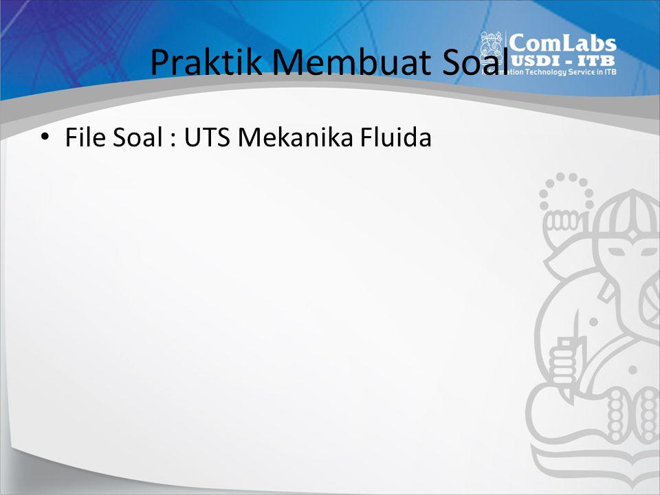 Praktik Membuat Soal File Soal : UTS Mekanika Fluida