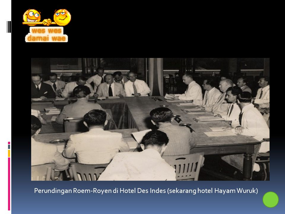 Perundingan Roem-Royen di Hotel Des Indes (sekarang hotel Hayam Wuruk)