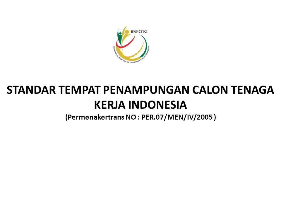 STANDAR TEMPAT PENAMPUNGAN CALON TENAGA KERJA INDONESIA