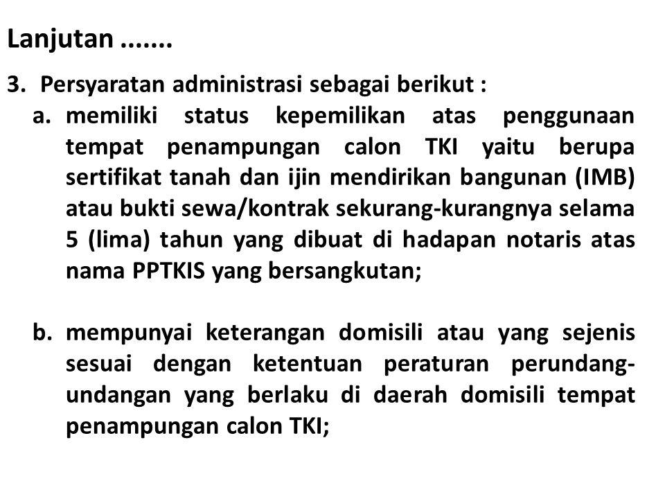 Lanjutan ....... Persyaratan administrasi sebagai berikut :